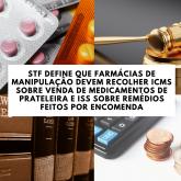 ICMS X ISS: A TRIBUTAÇÃO NA VENDA DE MEDICAMENTOS DE PRATELEIRA E SOBRE REMÉDIOS FEITOS POR ENCOMENDA